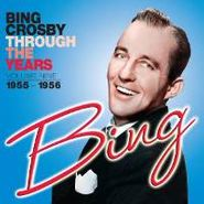 Bing Crosby, Through The Years Volume Nine: 1955-1956 (CD)