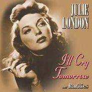 Julie London, I'll Cry Tomorrow & Rarities (CD)