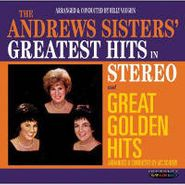 The Andrews Sisters, Greatest Hits In Stereo / Great Golden Hits (CD)