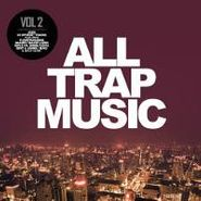 Various Artists, All Trap Music 2 (CD)