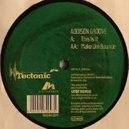 "Addison Groove, This Is It/Make Um Bounce (12"")"