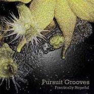 Pursuit Grooves, Frantically Hopeful (CD)