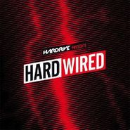 Various Artists, Hardrive Presents Hardwired (CD)