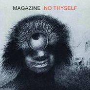 Magazine, No Thyself (CD)