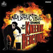 The Kneejerk Reactions, Indestructible Sounds Of The Kneejerk Reactions (LP)
