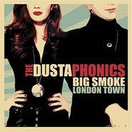 The Dustaphonics, Big Smoke London Town (LP)