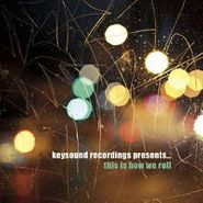 Various Artists, Keysound Recordings Presents... This Is How We Roll (CD)