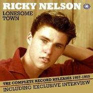 Ricky Nelson, Lonesome Town: The Complete Record Releases 1957-1959 (CD)