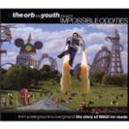 The Orb, The Orb & Youth Present: Impossible Oddities: The Story Of WAU! Mr Modo  (CD)