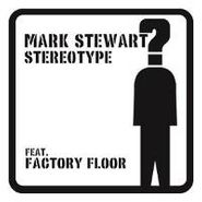 "Mark Stewart, Stereotype [UK Issue White & Black Vinyl] (12"")"