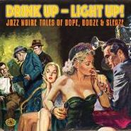 Various Artists, Drink Up - Light Up (LP)