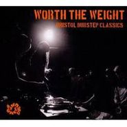 Various Artists, Worth The Weight - Bristol Dubstep Classics (CD)