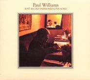 Paul Williams, Just An Old Fashioned Love Song (CD)