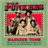 The Funkees, Dancing Time The Best Of Eastern Nigeria's Afro Rock Exponents 1973-'77 (CD)