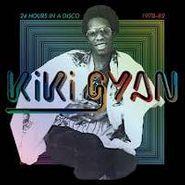 Kiki Gyan, 24 Hours In A Disco 1978-82 (LP)