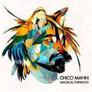 Chico Mann, Magical Thinking