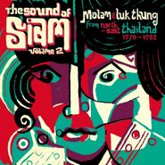 Various Artists, The Sound Of Siam 2: Molam & Luk Thung From North-East Thailand 1970-1982  (CD)