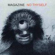 Magazine, No Thyself (LP)