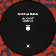 "Nikola Gala, Only (12"")"