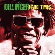 Dillinger, Hard Times (LP)