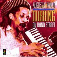 Augustus Pablo, Dubbing On Bond Street (CD)