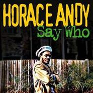 Horace Andy, Say Who (LP)