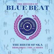 Various Artists, The History Of Blue Beat: The Birth Of Ska (BB51 - BB75 The A Sides) (LP)
