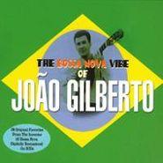 João Gilberto, Bossa Nova Vibe Of João Gilberto (CD)