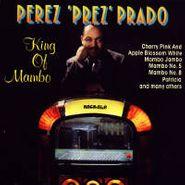 Pérez Prado, King Of Mambo (CD)