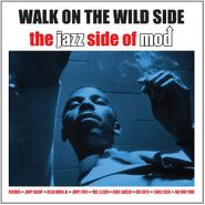 Various Artists, Walk On The Wild Side: The Jazz Side Of Mod (CD)
