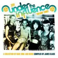 Various Artists, Under The Influence Vol 3: A Collection Of Rare Soul (CD)