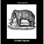 Michael Chapman, Pachyderm (LP)