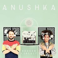 "Anushka, Broken Circuit [2 x 12""] (LP)"