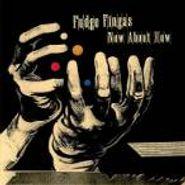 Fudge Fingas, Now About How (LP)