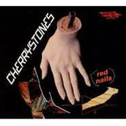 Cherrystones, Red Nails (CD)
