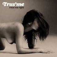 Trus'me, Treat Me Right (CD)