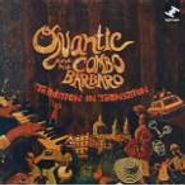 Quantic & His Combo Bárbaro, Tradition In Transition (CD)