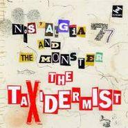 Nostalgia 77, Taxidermist (CD)