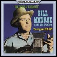 Bill Monroe, Father of Bluegrass: Early Years 1940-1947 (CD)