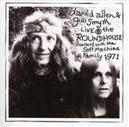 Daevid Allen, Live At the Roundhouse (London) With the Soft Machine Family 1971