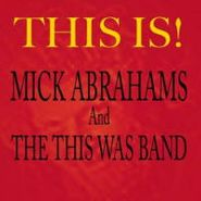 Mick Abrahams, This Is! (CD)