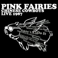 Pink Fairies, Chinese Cowboys Live 1987 (CD)