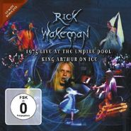 Rick Wakeman, 1975 Live At The Empire Pool: King Arthur On Ice (CD)