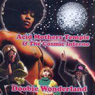 Acid Mothers Temple & The Cosmic Inferno, Doobie Wonderland (CD)