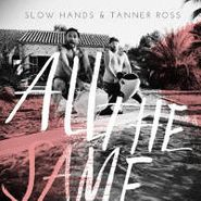 "Slow Hands, All The Same (12"")"