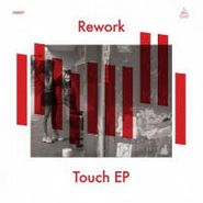 """Rework, Touch EP (12"""")"""