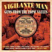Various Artists, Vigilante Man: Gems From The Topic Vaults (CD)