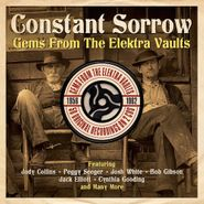 Various Artists, Constant Sorrow: Gems From The Elektra Vaults 1956-1962 (CD)