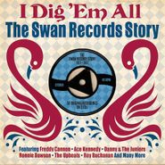Various Artists, I Dig 'Em All: The Swan Records Story 1957-1962 (CD)