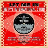 Various Artists, Let Me In: The Pye International Story - 1962 (CD)